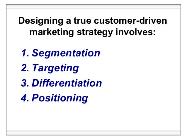 summary chapter 7 customer driven marketing strategy Chapter seven customer-driven marketing strategy: creating value for target  customerscopyright © 2009 pearson education, inc.