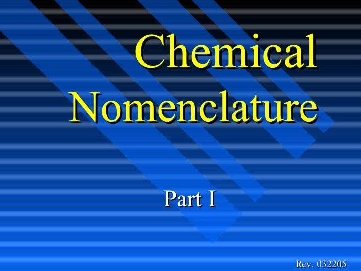 ChemicalNomenclature    Part I             Rev. 032205