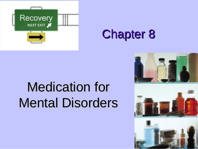 Chapter 8 Medication forMental Disorders