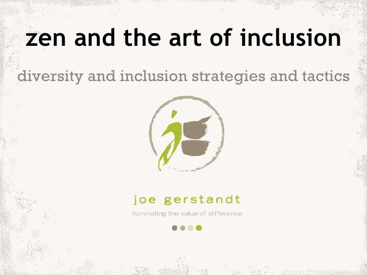 zen and the art of inclusion diversity and inclusion strategies and tactics