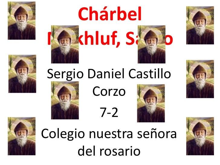 ChárbelMakhluf, Santo Sergio Daniel Castillo         Corzo          7-2Colegio nuestra señora      del rosario