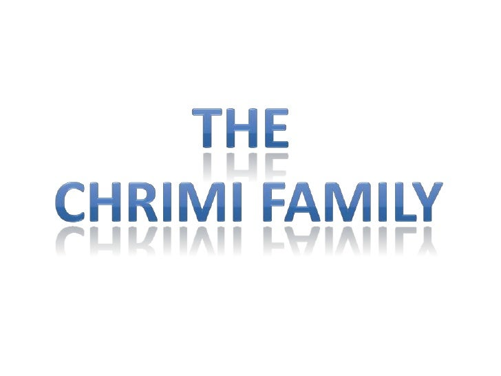The <br />chrimi family<br />