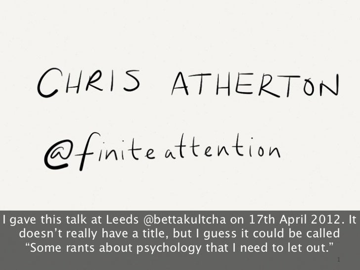 I gave this talk at Leeds @bettakultcha on 17th April 2012. It   doesn't really have a title, but I guess it could be call...