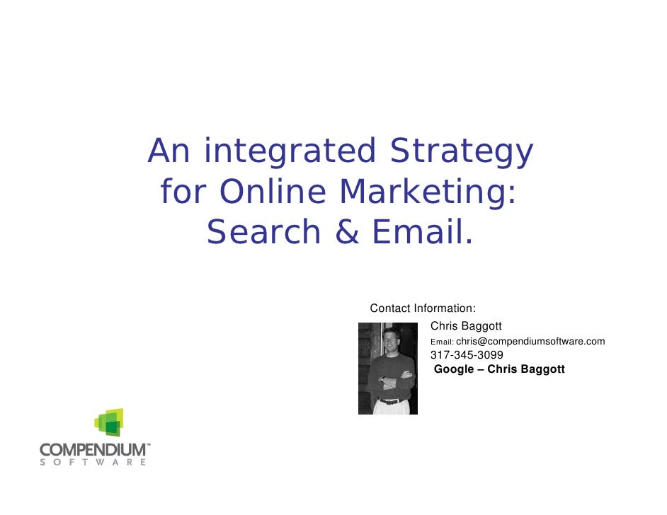An integrated Strategy  for Online Marketing:     Search & Email.              Contact Information:                       ...