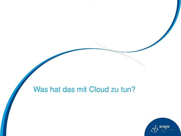 Was hat das mit Cloud zu tun?