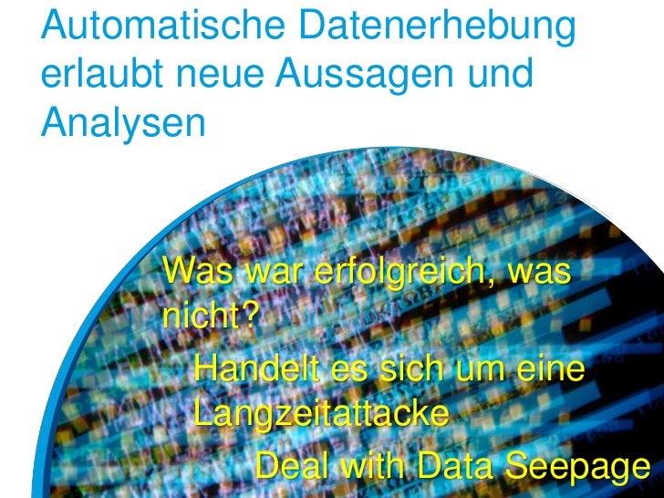 Automatische Datenerhebungerlaubt neue Aussagen undAnalysen     Was war erfolgreich, was     nicht?       Handelt es sich ...