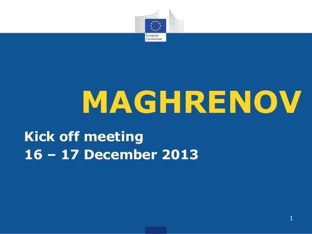 MAGHRENOV Kick off meeting 16 – 17 December 2013  1