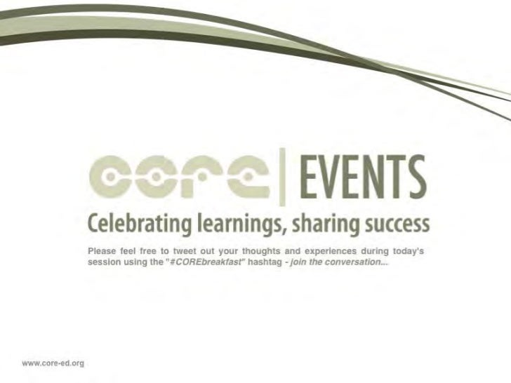 Leadership for Emergence: ExploringOrganisations through a Living System Lens                  Core Education Breakfast 20...