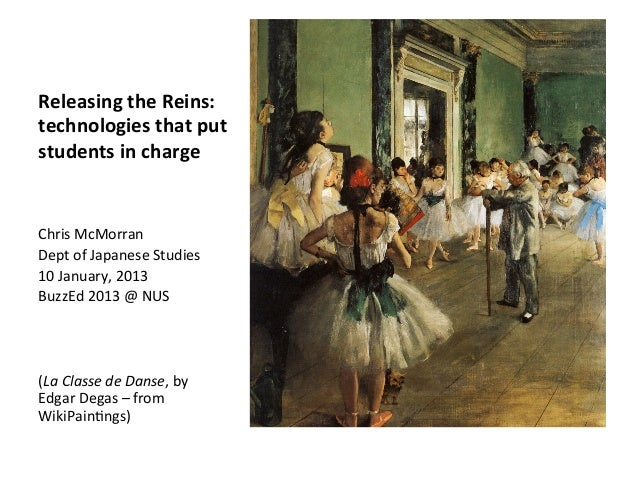 Releasing the Reins: technologies that put students in charge Chris McMorran Dept of Japanese ...