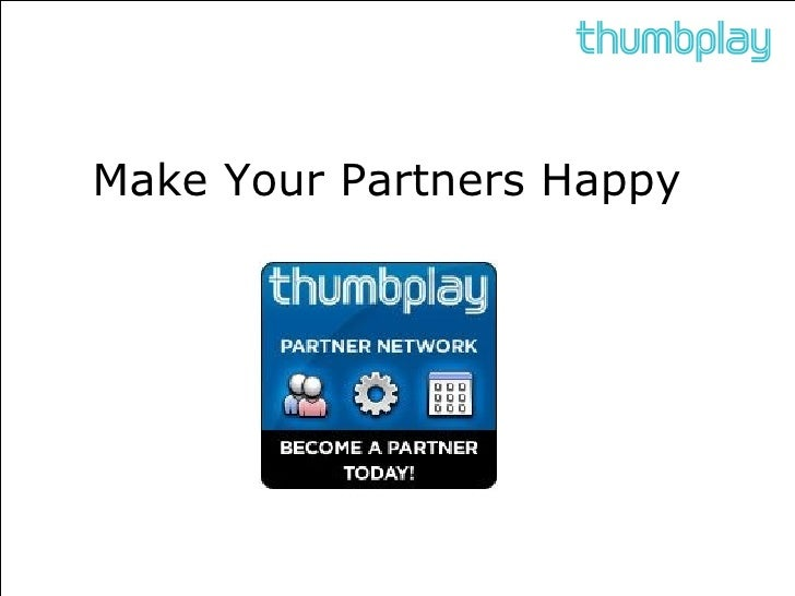 Make Your Partners Happy