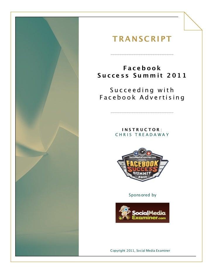 TRANSCRIPT                                                                     Facebook      Success Summit 2011       ...