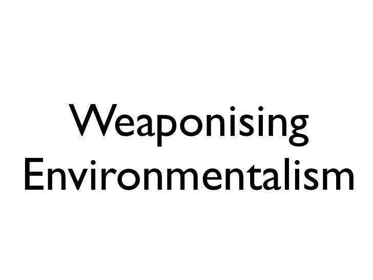 WeaponisingEnvironmentalism