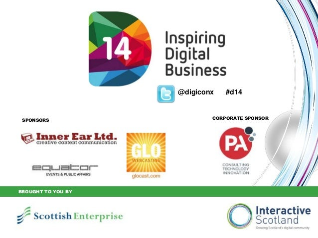 SPONSORS CORPORATE SPONSOR @digiconx #d14 BROUGHT TO YOU BY