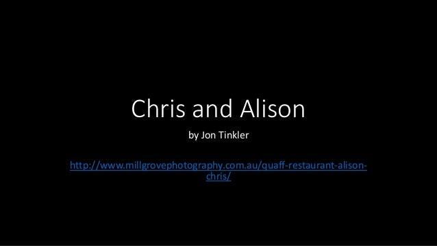 Chris and Alison by Jon Tinkler http://www.millgrovephotography.com.au/quaff-restaurant-alison- chris/