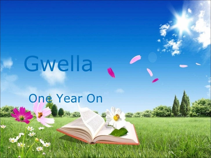 Gwella One Year On