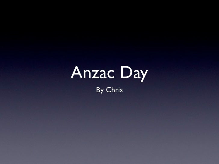 Anzac Day  By Chris