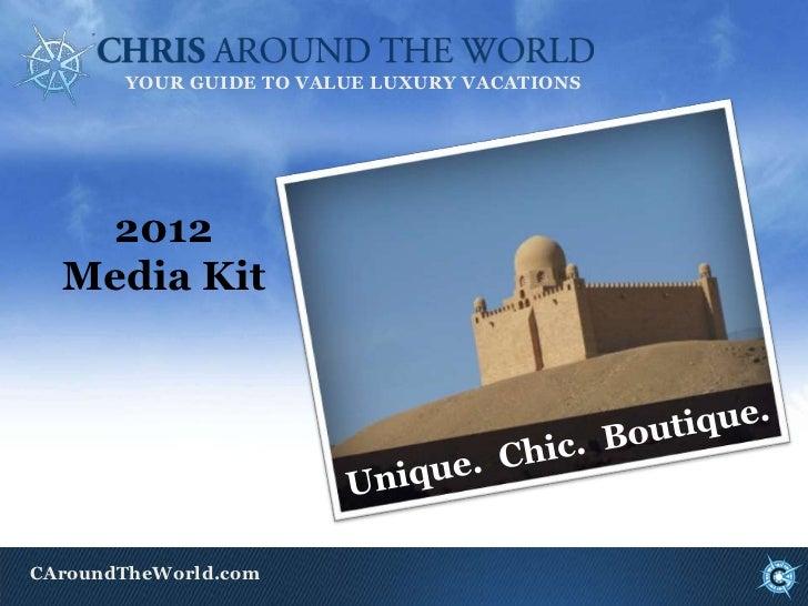 YOUR GUIDE TO VALUE LUXURY VACATIONS   2012  Media KitCAroundTheWorld.com
