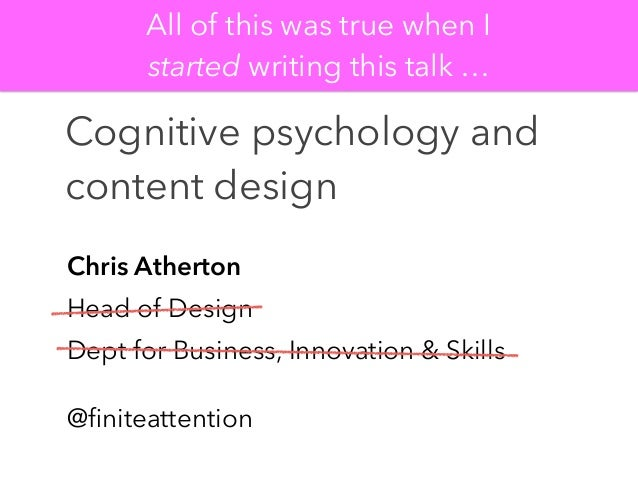 Chris Atherton Head of Design Dept for Business, Innovation & Skills @finiteattention Cognitive psychology and content desi...