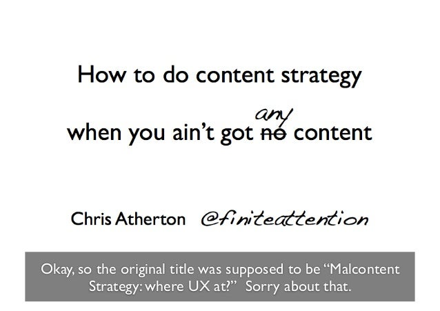 "Okay, so the original title was supposed to be ""Malcontent        Strategy: where UX at?"" Sorry about that."