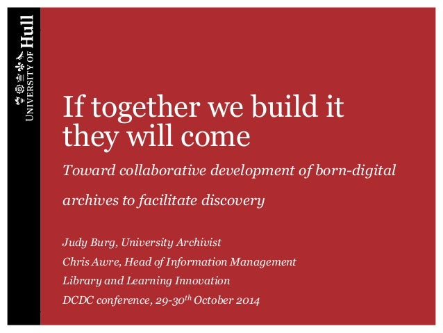 If together we build it they will come Toward collaborative development of born-digital archives to facilitate discovery J...