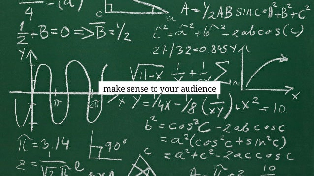 make sense to your audience
