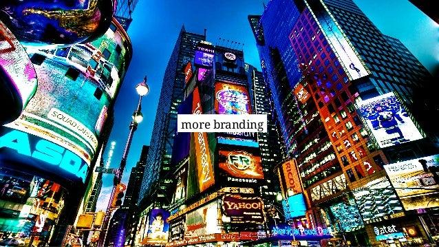 more branding