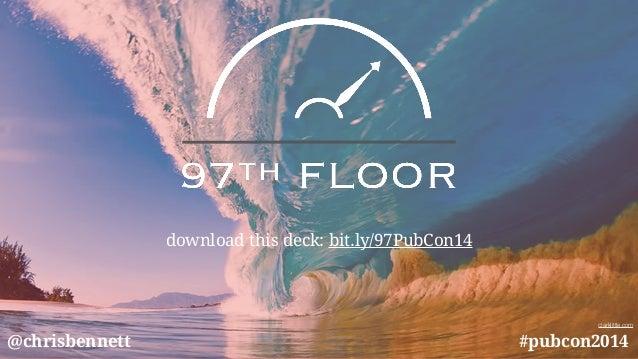 clarklittle.com  download this deck: bit.ly/97PubCon14  @chrisbennett #pubcon2014