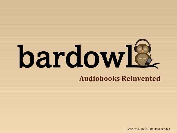 Confidential   2010 Bardowl Limited Audiobooks Reinvented
