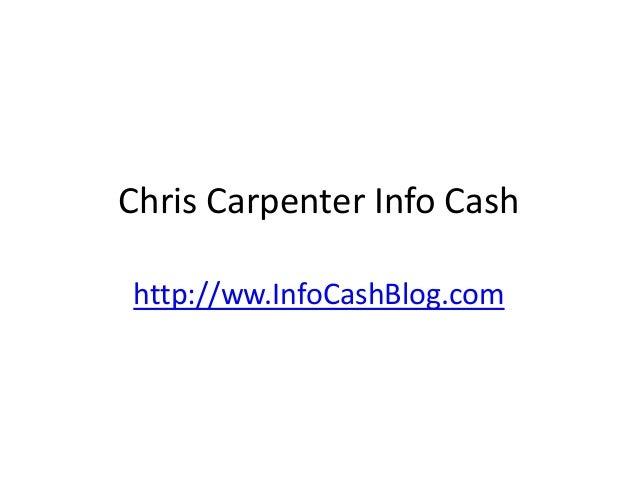 Chris Carpenter Info Cashhttp://ww.InfoCashBlog.com