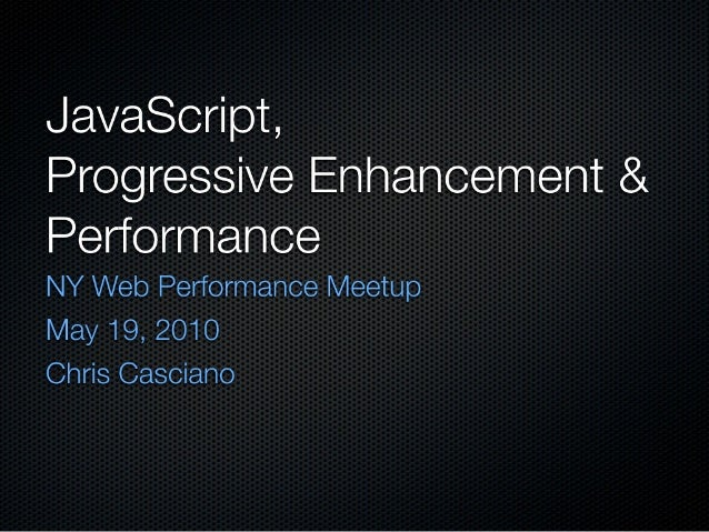 JavaScript, Progressive Enhancement & Performance