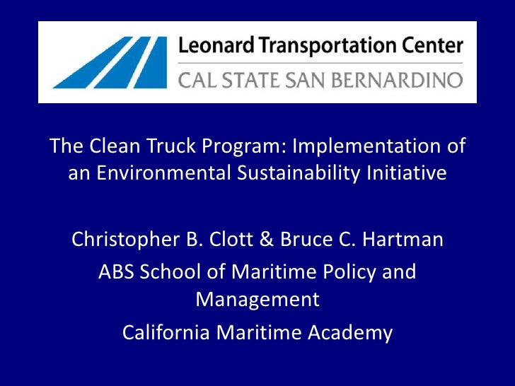 The Clean Truck Program: Implementation of an Environmental Sustainability Initiative<br />Christopher B. Clott & Bruce C....