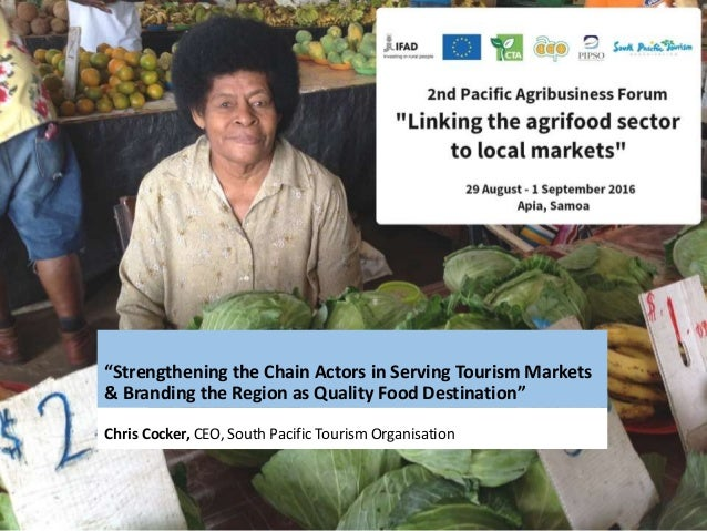 """Strengthening the Chain Actors in Serving Tourism Markets & Branding the Region as Quality Food Destination"" Chris Cocker..."