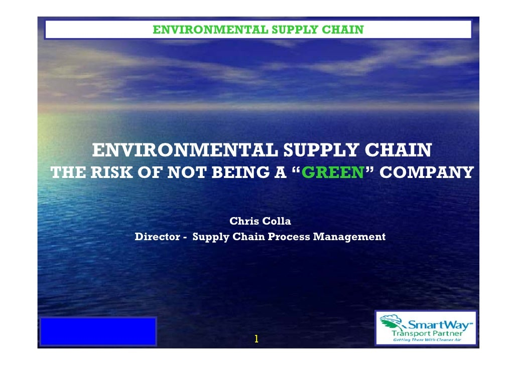 """ENVIRONMENTAL SUPPLY CHAIN   ENVIRONMENTAL SUPPLY CHAINTHE RISK OF NOT BEING A """"GREEN"""" COMPANY                        Chri..."""