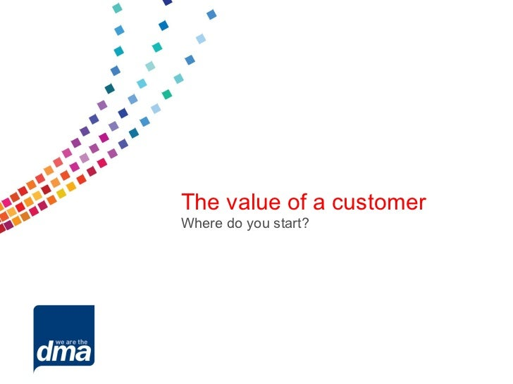 The value of a customerWhere do you start?