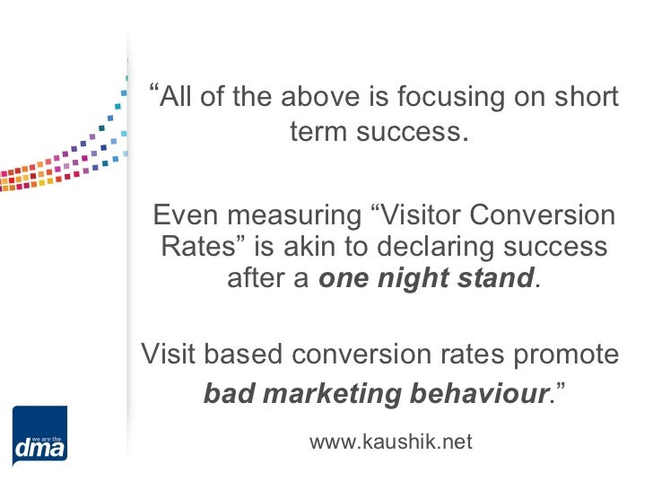 """""""All of the above is focusing on short             term success.Even measuring """"Visitor ConversionRates"""" is akin to declar..."""