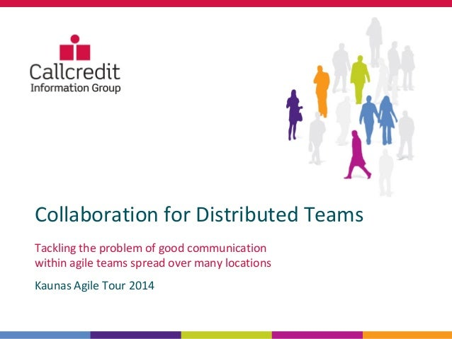 Collaboration for Distributed Teams  Tackling the problem of good communication  within agile teams spread over many locat...