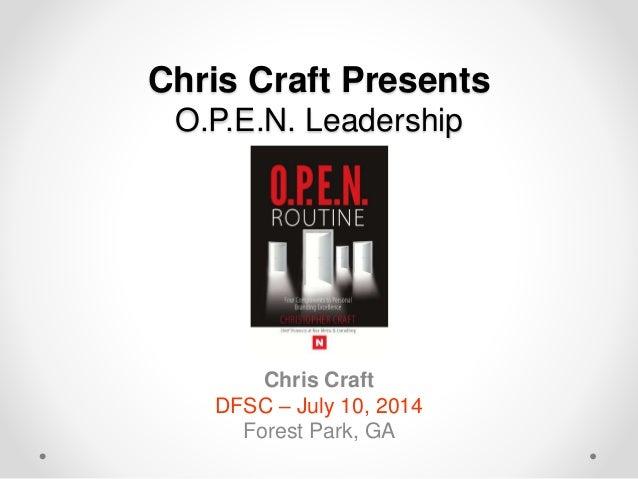 Chris Craft Presents O.P.E.N. Leadership Chris Craft DFSC – July 10, 2014 Forest Park, GA