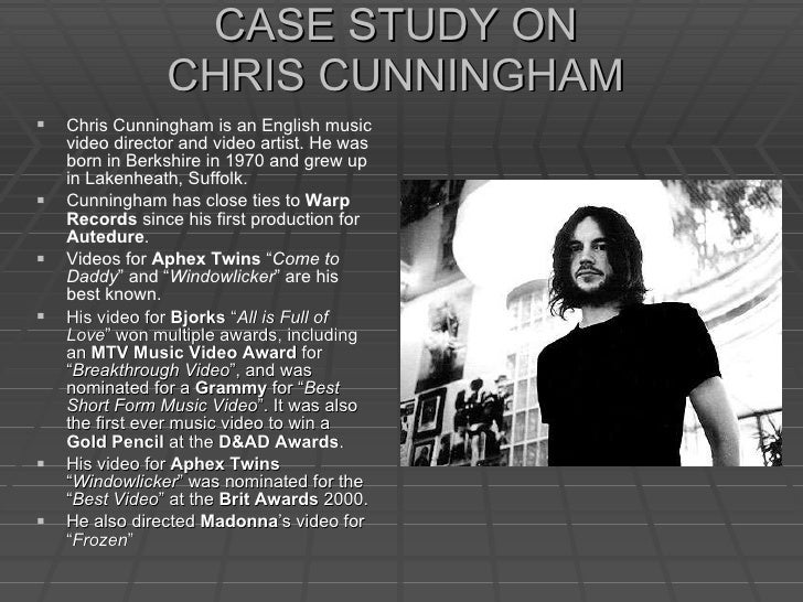 notes chris cunningham case Chris cunningham is a research economist and associate adviser on the applied microeconomics team in the research department of the federal reserve bank of.