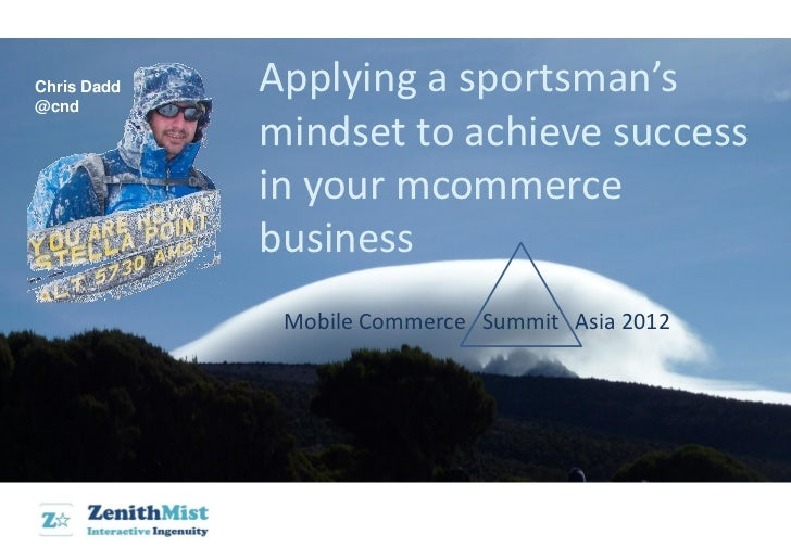 Chris Dadd@cnd             Applying a sportsman's             mindset to achieve success             in your mcommerce    ...