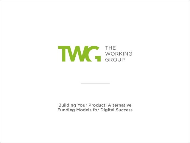 Building Your Product: Alternative Funding Models for Digital Success