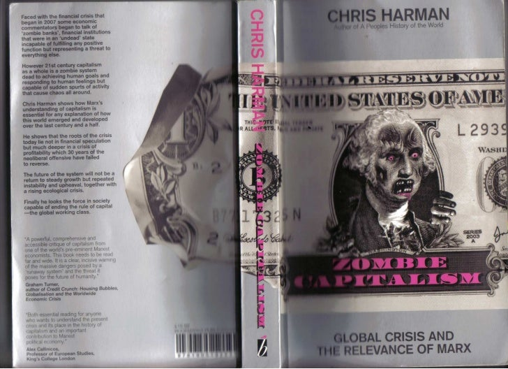 Chris Harman: Zombie Capitalism: Global crisis and the relevance of Marx