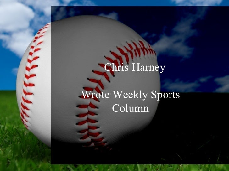 Chris HarneyWrote Weekly Sports      Column