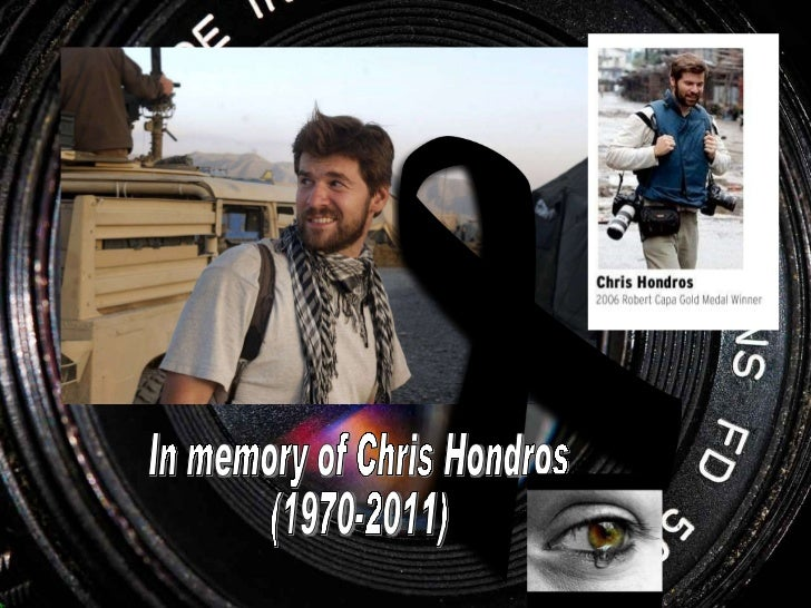 In memory of Chris Hondros  (1970-2011)