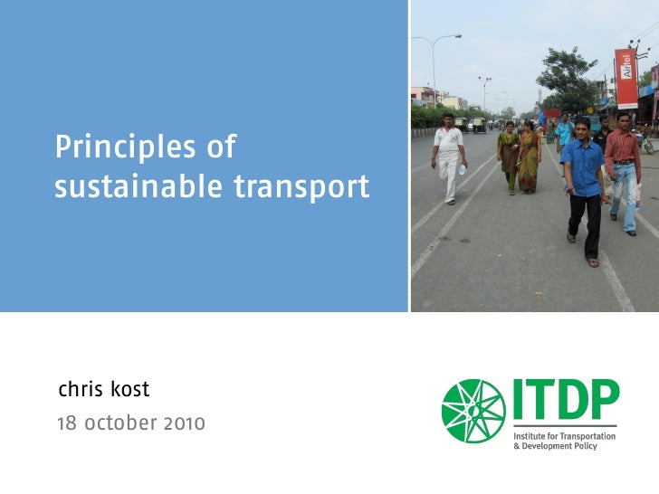Principles ofsustainable transportchris kost18 october 2010