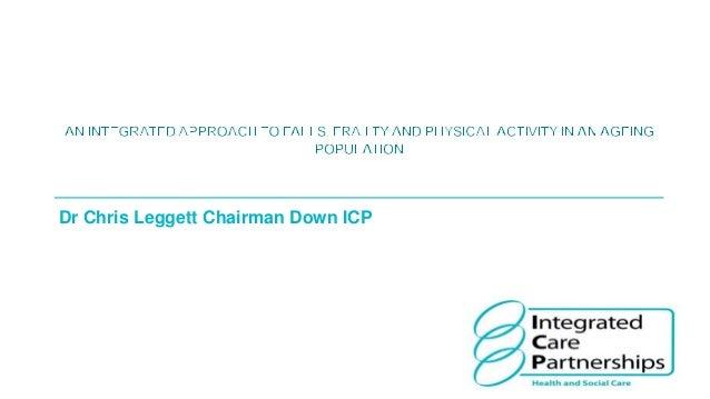 Dr Chris Leggett Chairman Down ICP
