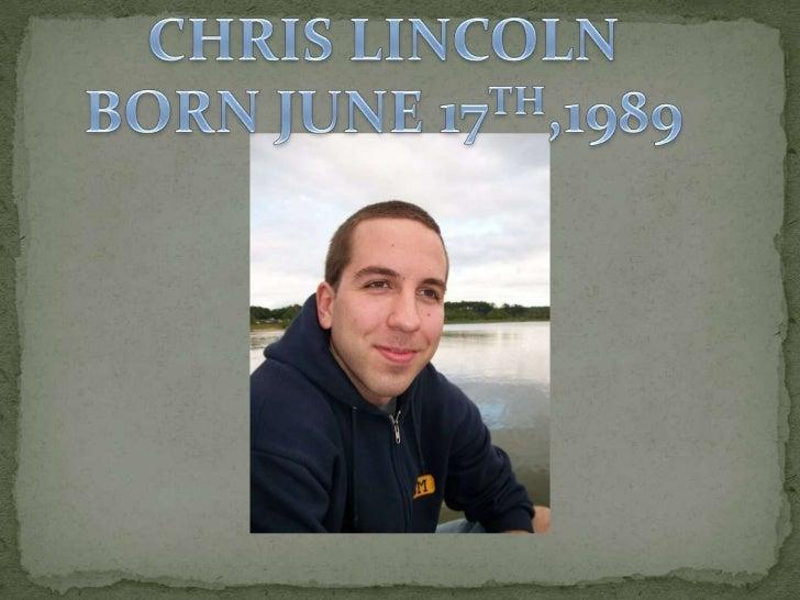 CHRIS LINCOLNBORN JUNE 17TH,1989<br />