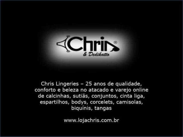 Visite o blog http://chrislingeries.blogspot.com.br