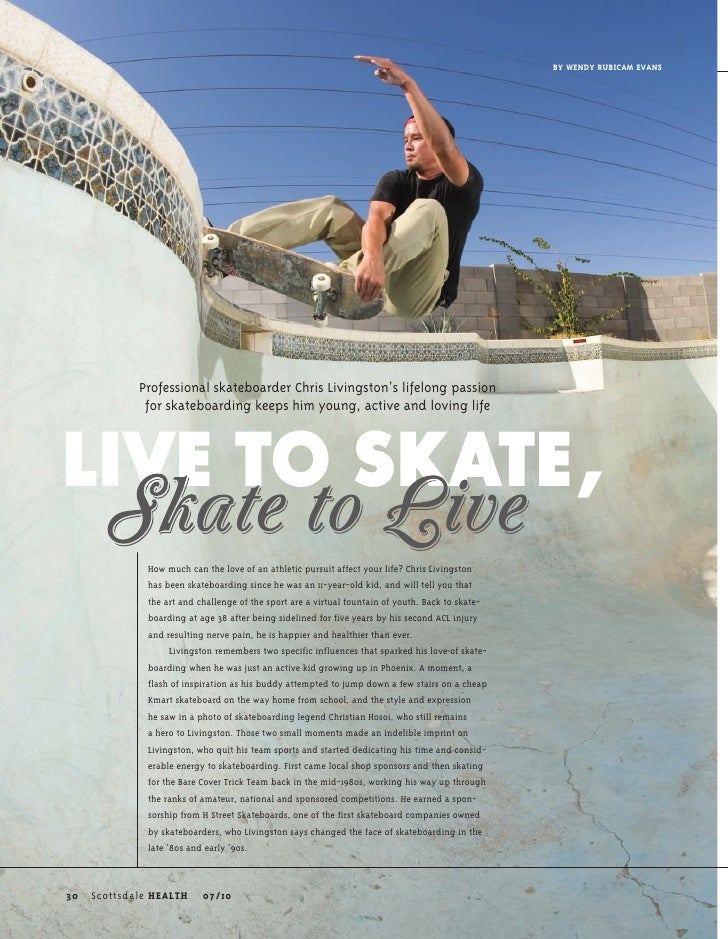 BY WENDY RUBICAM EVANS                  Professional skateboarder Chris Livingston's lifelong passion               for sk...