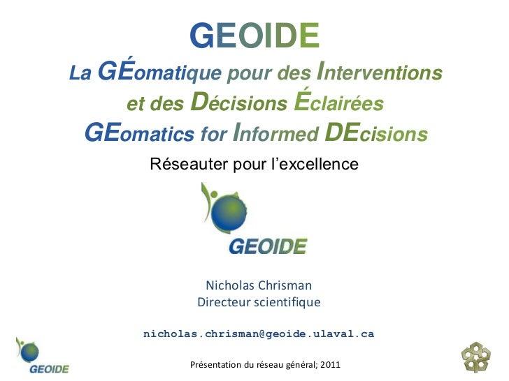 GEOIDELa GÉomatique pour des Interventions     et des Décisions Éclairées GEomatics for Informed DEcisions       Réseauter...