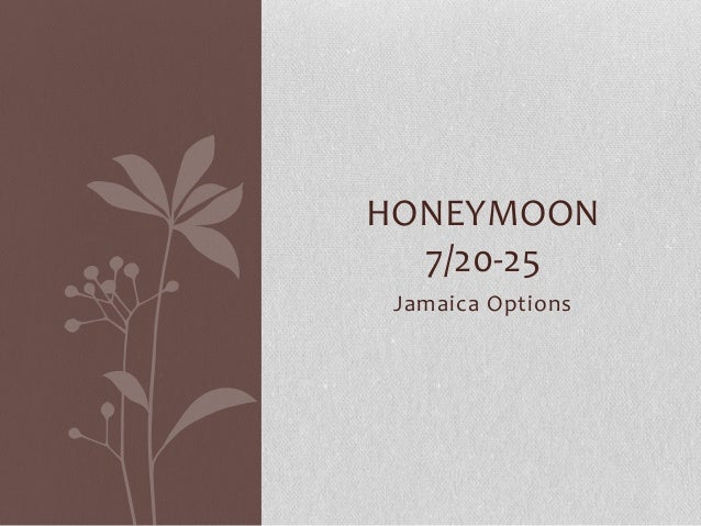 HONEYMOON 7/20-25 Jamaica Options